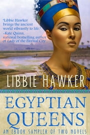 Egyptian Queens - An Ebook Sampler of Two Novels ebook by Libbie Hawker