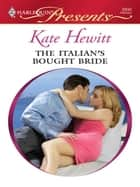 The Italian's Bought Bride ebook by Kate Hewitt