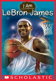 I Am #12: Lebron James ebook by Grace Norwich