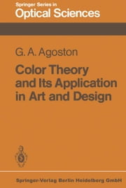 Color Theory and Its Application in Art and Design ebook by George A. Agoston