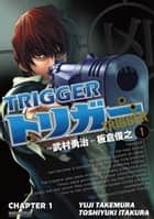 TRIGGER - Chapter 1 ebook by Yuji Takemura, Toshiyuki Itakura