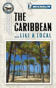 Michelin The Caribbean Port Cities ebook by Michelin Travel & Lifestyle