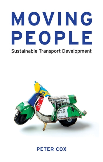 Moving People - Sustainable Transport Development ebook by Peter Cox