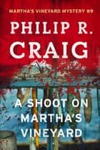 A Shoot on Martha's Vineyard ebook by Philip R. Craig