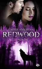North - Redwood, T5 eBook by Carrie Ann Ryan, Hélène Assens