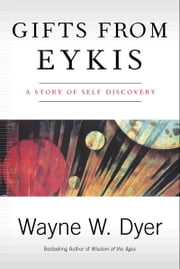Gifts from Eykis ebook by Wayne W. Dyer