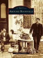 Around Boonville ebook by Harney J. Corwin