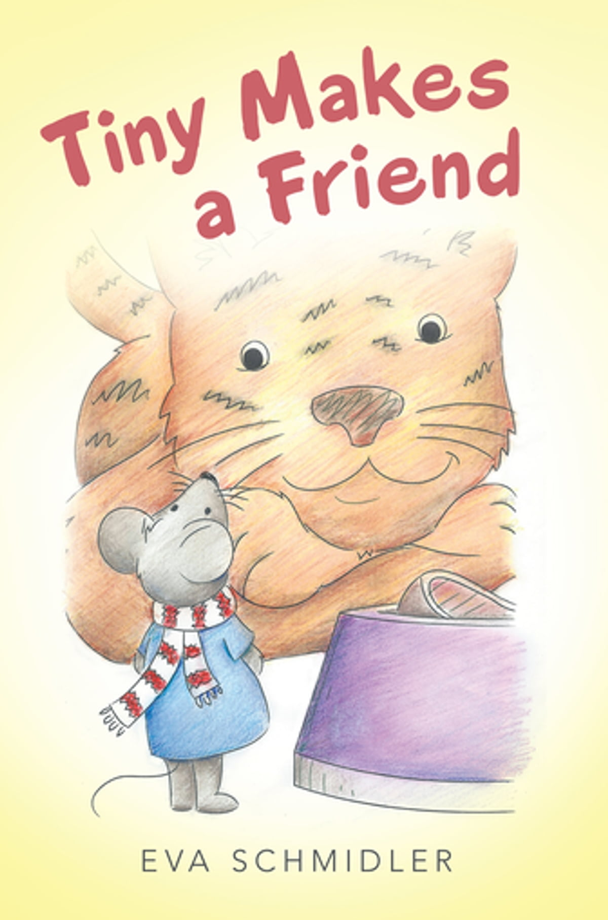 Tiny Makes a Friend eBook by Eva Schmidler - 9781480830592 | Rakuten Kobo