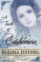 A Touch of Cashémere ebook by Regina Jeffers