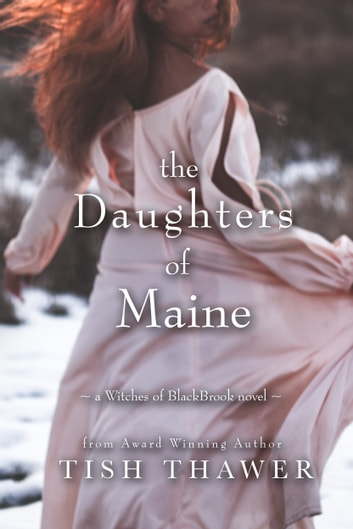 The Daughters of Maine ebook by Tish Thawer