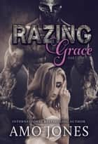 Razing Grace: Part 1 ebook by Amo Jones