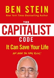The Capitalist Code - It Can Save Your Life and Make You Very Rich ebook by Ben Stein