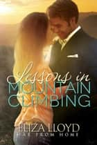 Lessons in Mountain Climbing - Far From Home, #1 ebook by Eliza Lloyd