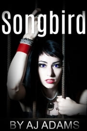 Songbird ebook by AJ Adams