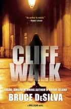 Cliff Walk ebook by Bruce DeSilva