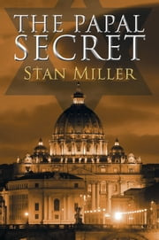 The Papal Secret ebook by Stan Miller
