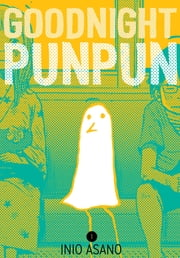 Goodnight Punpun, Vol. 1 ebook by Inio Asano