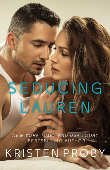 Seducing Lauren ebook by Kristen Proby
