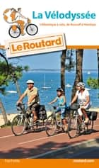 Guide du Routard La vélodyssée 2016/2017 - De Roscoff à Hendaye ebook by Collectif