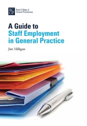 A Guide to Staff Employment in General Practice ebook by Kobo.Web.Store.Products.Fields.ContributorFieldViewModel