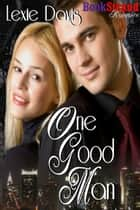 One Good Man ebook by Lexie Davis