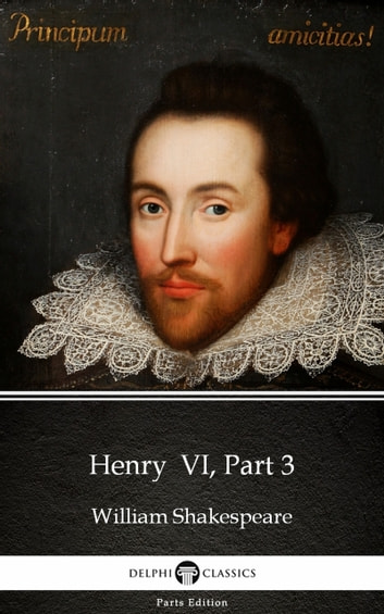 Henry VI, Part 3 by William Shakespeare (Illustrated) ebook by William Shakespeare