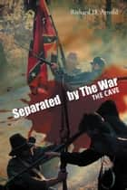 Separated by the War - The Cave ebook by Richard D. Arnold