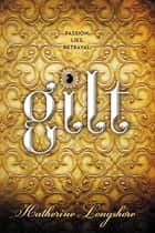Gilt ebook by Katherine Longshore