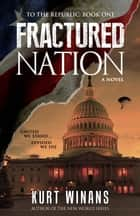 Fractured Nation ebook by Kurt Winans