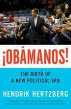 ¡Obamanos! ebook by Hendrik Hertzberg