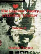 The Rejected Poetry of Lindsay Traynor ebook by Lindsay Traynor