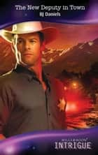 The New Deputy In Town (Mills & Boon Intrigue) (Whitehorse, Montana, Book 2) ebook by B.J. Daniels