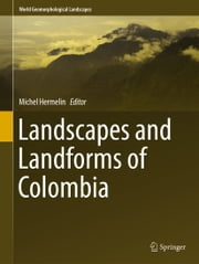 Landscapes and Landforms of Colombia ebook by Michel Hermelin