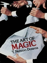 The Art of Magic ebook by T. Nelson Downs