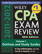 Wiley CPA Examination Review, Outlines and Study Guides ebook by Patrick R. Delaney, O. Ray Whittington
