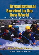 Organizational Survival in the New World ebook by Alex Bennet,David Bennet