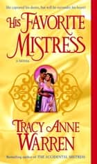 His Favorite Mistress - A Novel ebook by Tracy Anne Warren