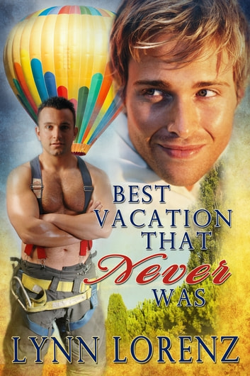 Best Vacation That Never Was ebook by Lynn Lorenz