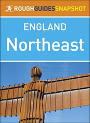 Rough Guides Snapshot England: The Northeast ebook by Rough Guides