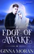 Edge of Awake (Destined for Dreams Book 3) ebook by Ginna Moran