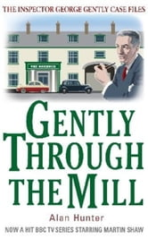 Gently Through the Mill ebook by Alan Hunter