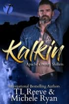 Kalkin ebook by TL Reeve, Michele Ryan