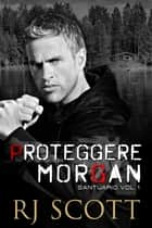 Proteggere Morgan eBook by RJ Scott