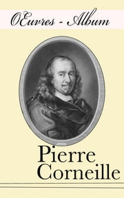 Œuvres — Album (Corneille) ebook by Pierre Corneille