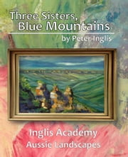 Three Sisters, Blue Mountains ebook by Peter Inglis