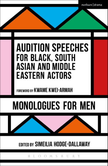 Audition Speeches for Black, South Asian and Middle Eastern Actors: Monologues for Men ebook by