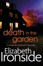 Death in the Garden ebook by Elizabeth Ironside
