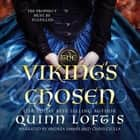 The Viking's Chosen audiobook by Quinn Loftis, Chris Andrew Ciulla