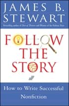 Follow the Story ebook by James B. Stewart