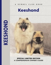 Keeshond - A Comprehensive Owner's Guide ebook by J. Piet Hussel